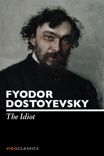 an analysis of the idiot by fyodor dostoyevsky
