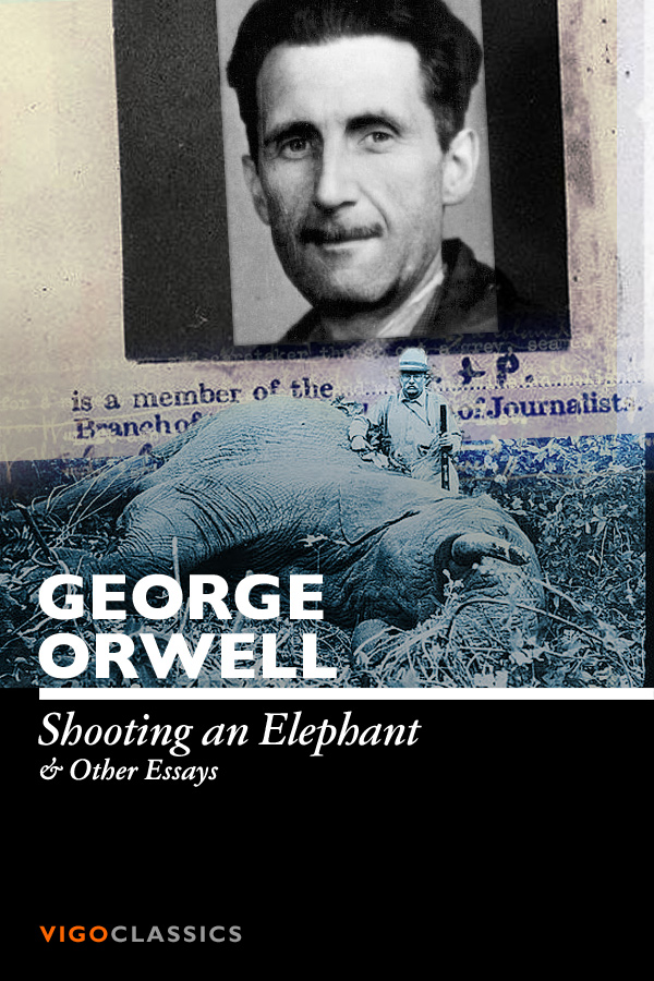 "george orwell essay shooting an elephant summary Orwell displays his hatred of imperialism by using the shooting of the elephant as an extended metaphor for imperialism - george orwell essay introduction george orwell in his essay ""shooting an elephant"" develops his political agenda through the use of the rhetorical devices irony and symbolism."